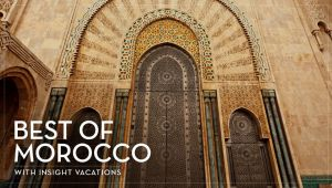 5* Best of Morocco 10 Day Tour - Early Bird Discounted Offer